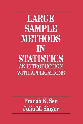 Large Sample Methods in Statistics: An Introduction with Applications