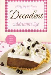 Decadent (Big Sky Pie #4)
