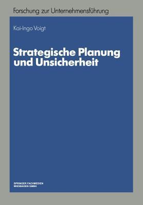 Strategische Planung Und Unsicherheit