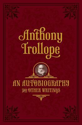 An Autobiography: And Other Writings