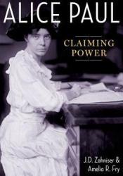 Alice Paul: Claiming Power Pdf Book