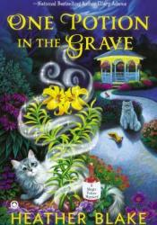 One Potion in the Grave (A Magic Potion Mystery, #2) Pdf Book