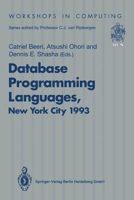 Database Programming Languages (Dbpl 4): Proceedings Of The Fourth International Workshop On Database Programming Languages: Object Models And Languages, Manhattan, New York City, Usa, 30 August 1 September 1993