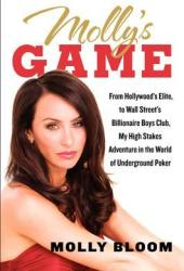 Molly's Game: From Hollywood's Elite to Wall Street's Billionaire Boys Club, My High-Stakes Adventure in the World of Underground Poker Book Pdf