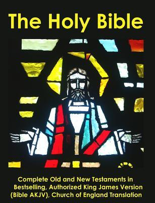 The Holy Bible: Complete Old and New Testaments in Bestselling Authorized King James Version (Bible Akjv), Church of England Translation