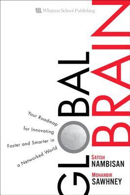 The Global Brain: Your Roadmap for Innovating Faster and Smarter in a Networked World