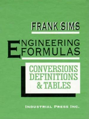 Engineering Formulas: Conversions, Definitions, And Tables