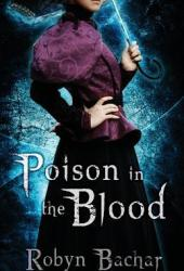 Poison in the Blood (Bad Witch: The Emily Chronicles, #1)