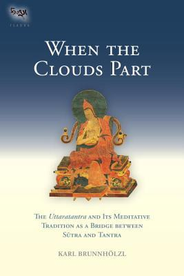 When the Clouds Part: The Uttaratantra and Its Meditative Tradition as a Bridge between Sutra and Tantra