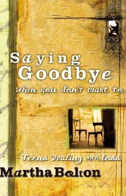 Saying Goodbye When You Don't Want to: Teens Dealing with Loss