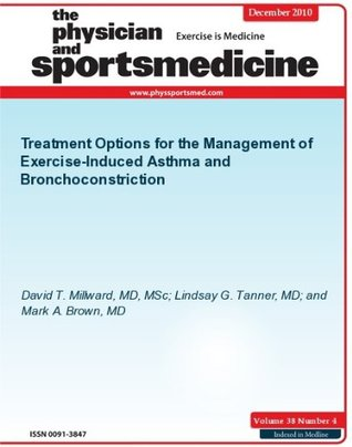 Treatment Options for the Management of Exercise-Induced Asthma and Bronchoconstriction