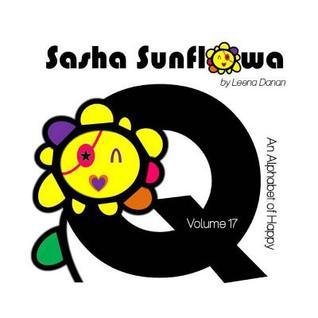 Sasha Sunflowa: An Alphabet of Happy: Q