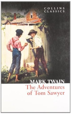 The Adventures of Tom Sawyer (Collins Classics) by Twain, Mark (2011) Paperback