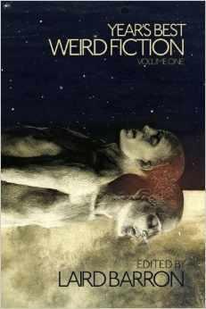 Year's Best Weird Fiction, Vol. 1