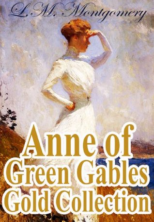 Anne of Green Gables Gold Collection: All books from L.M. Montgomery and more