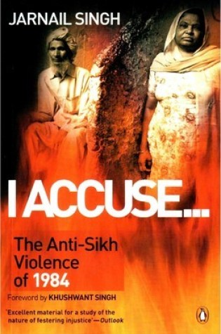 I Accuse-: The Anti-Sikh Violence of 1984 Book Pdf ePub