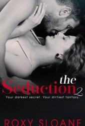 The Seduction 2 (The Seduction, #2)