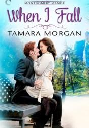 When I Fall (Montgomery Manor #2) Pdf Book