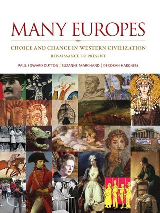 Many Europes: Choice and Chance in Western Civilization, Renaissance to Present