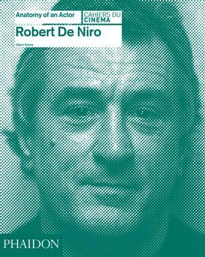 Robert De Niro: Anatomy of an Actor (Anatomy of an Actor, #5)