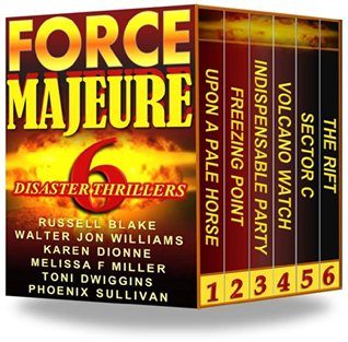 Force Majeure: 6 Disaster Thrillers