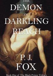 The Demon of Darkling Reach (The Black Prince Trilogy, #1) Book by P.J. Fox