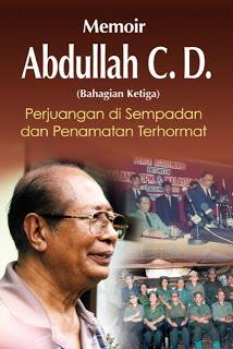 Memoir Abdullah CD: Perjuangan Di Sempadan Dan Penamatan Terhormat
