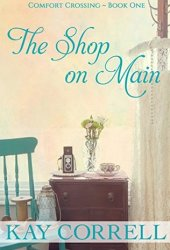 The Shop on Main (Comfort Crossing #1) Book Pdf