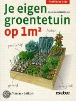 Je eigen groentetuin op 1m2 (Anne-Marie Nageleisen)