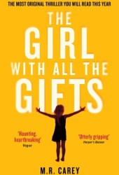 The Girl With All the Gifts (The Girl With All the Gifts #1) Book Pdf