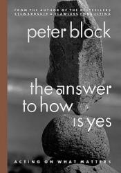 The Answer to How Is Yes: Acting on What Matters Pdf Book