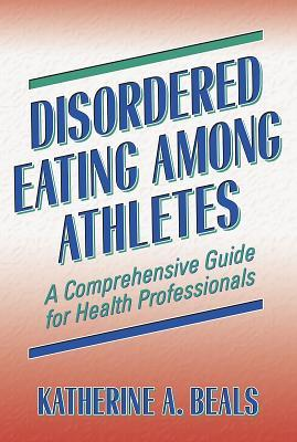 Disordered Eating Among Athletes: A Comprehensive GD Hlth Profsnl