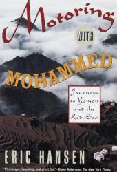 Motoring with Mohammed: Journeys to Yemen and the Red Sea