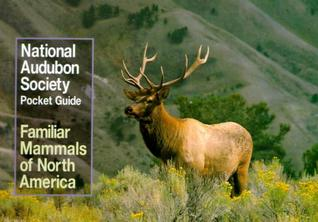 National Audubon Society Pocket Guide: Familiar Mammals of North America