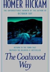 The Coalwood Way: A Memoir  (Coalwood, #2) Pdf Book