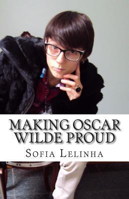 Making Oscar Wilde Proud