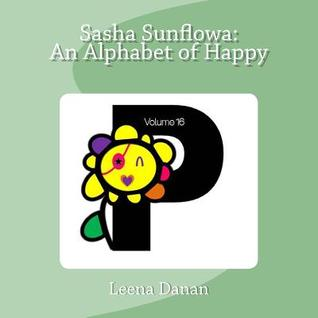 Sasha Sunflowa: An Alphabet of Happy: P
