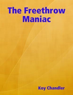 The Freethrow Maniac