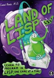 Land of LISP: Learn to Program in LISP, One Game at a Time! Pdf Book
