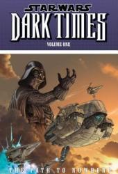 Star Wars: Dark Times, Volume One: Path to Nowhere