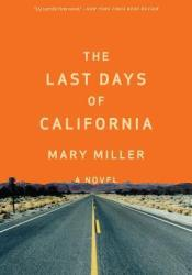 The Last Days of California Book by Mary  Miller