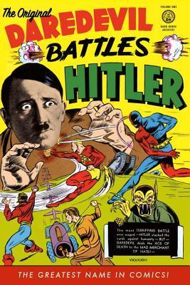 The Original Dardevil Archives, Volume 1: Daredevil Battles Hitler