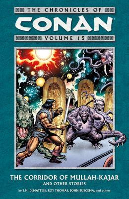 The Chronicles of Conan, Volume 15: The Corridor of Mullah-Kajar and Other Stories