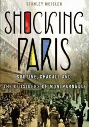 Shocking Paris: Soutine, Chagall and the Outsiders of Montparnasse Pdf Book