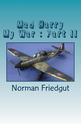 Mad Harry: My War: Part II