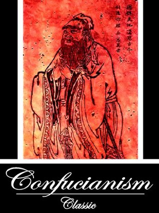 Confucianism: The ULTIMATE Collected Works of 18 Books