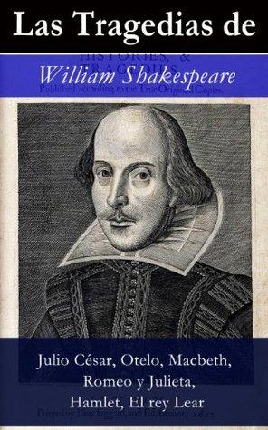 Julio César, Otelo, Macbeth, Romeo y Julieta, Hamlet, El rey Lear