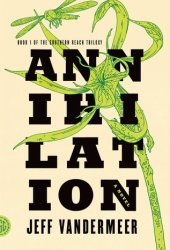 Annihilation (Southern Reach, #1) Pdf Book
