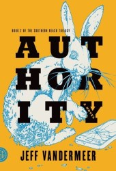 Authority (Southern Reach, #2) Book Pdf