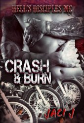 Crash & Burn (Hell's Disciples MC, #2)